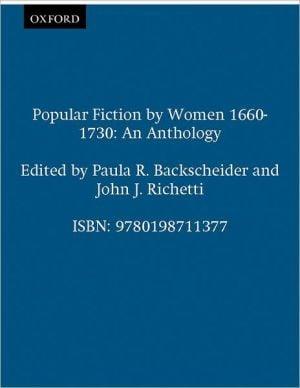 Popular Fiction by Women, 1660-1730: An Anthology written by Paula R. Backscheider