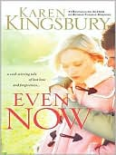 Even Now book written by Karen Kingsbury