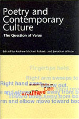 Poetry and Contemporary Culture: The Question of Value book written by Andrew Michael Roberts