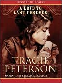 A Love to Last Forever (Brides of Gallatin County Series #2) book written by Tracie Peterson