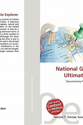 National Geographic Ultimate Explorer written by Lambert M. Surhone