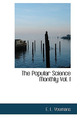 The Popular Science Monthly Vol. I written by E. L. Youmans