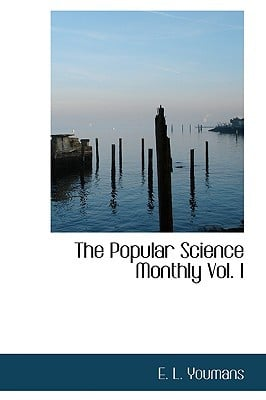 The Popular Science Monthly Vol. I book written by E. L. Youmans
