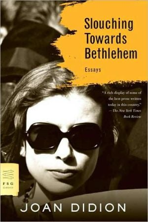 Slouching Towards Bethlehem book written by Joan Didion