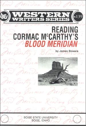 Reading Cormac McCarthy's Blood Meridian book written by James Bowers