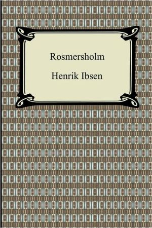 Rosmersholm book written by Henrik Ibsen