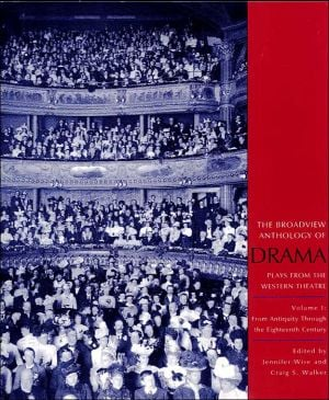 The Broadview Anthology of Drama, Vol. 1 written by Jennifer Wise