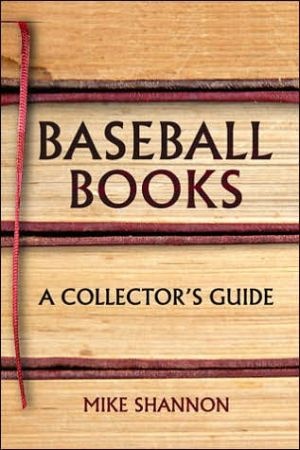 Baseball Books: A Collector's Guide book written by Mike Shannon
