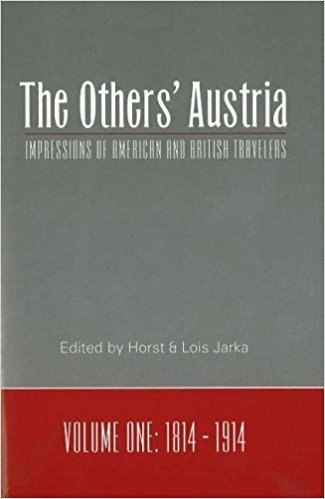 Others' Austria: Impressions of American and British Writers, 1814-1914, Vol. 1 book written by Horst Jarka