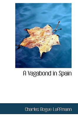 A Vagabond in Spain written by Luffmann, Charles Bogue