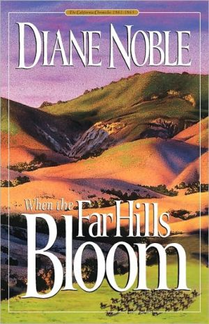 When the Far Hills Bloom, Vol. 1 book written by Diane Noble