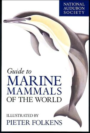 National Audubon Society Guide to Marine Mammals of the World book written by National Audubon Society