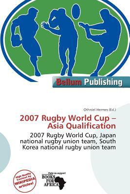 2007 Rugby World Cup - Asia Qualification written by Othniel Hermes