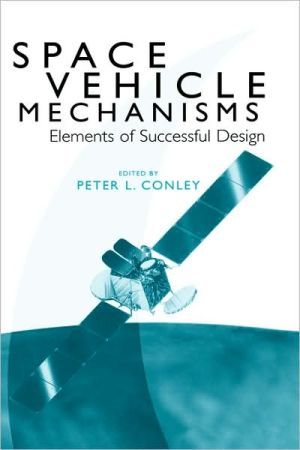 Space Vehicle Mechanisms book written by Conley