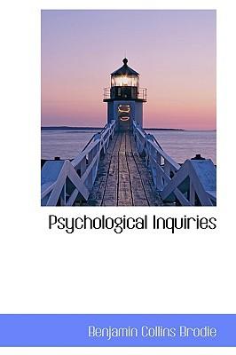 Psychological Inquiries book written by Brodie, Benjamin Collins