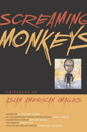 Screaming Monkeys: Critiques of Asian American Images written by M. Evelina Galang