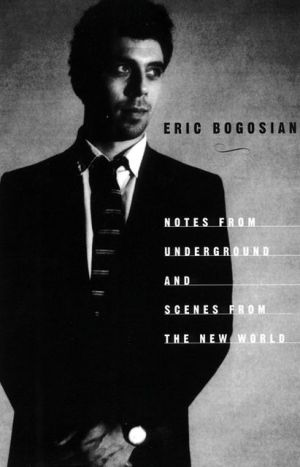 Notes From Underground book written by Eric Bogosian