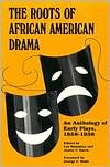 Roots of African American Drama: An Anthology of Early Plays, 1858-1938 written by Leo Hamalian