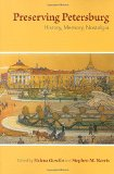 Preserving Petersburg: History, Memory, Nostalgia book written by Helena Goscilo