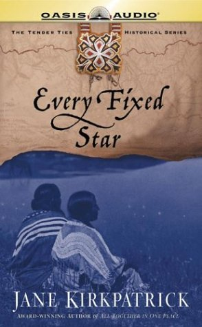 Every Fixed Star book written by Jane Kirkpatrick