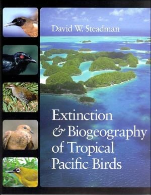 Extinction and Biogeography of Tropical Pacific Birds book written by David W. Steadman