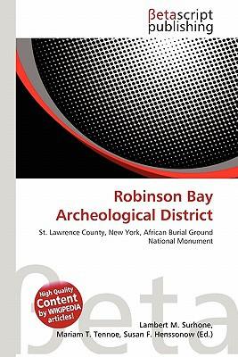 Robinson Bay Archeological District written by Lambert M. Surhone