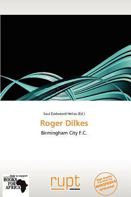 Roger Dilkes written by Saul Eadweard Helias