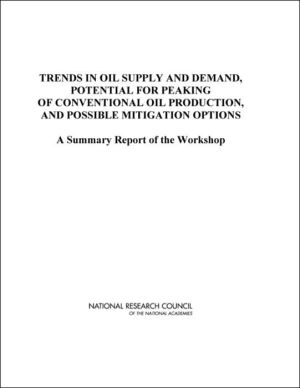 Trends in Oil Supply and Demand, Potential for Peaking of Conventional Oil Production, and Possible Mitigation Options: A Summary Report of the Workshop book written by James Zucchetto