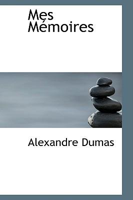 Mes memoires (My Memoirs) book written by Alexandre Dumas