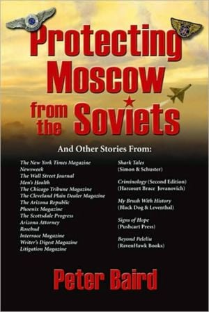 Protecting Moscow from the Soviets book written by Peter Baird