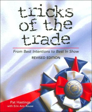 Tricks of the Trade: From Best Intentions to Best in Show book written by Pat Hastings