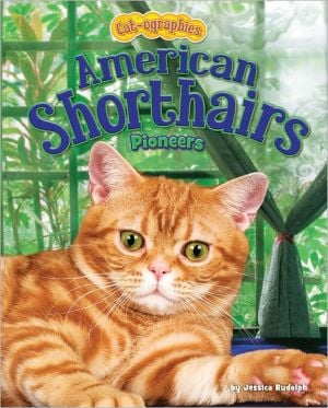 American Shorthairs: Pioneers book written by Jessica Rudolph