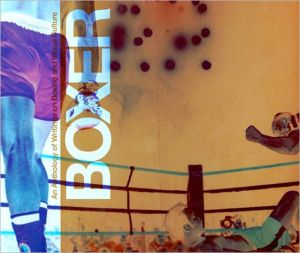 Boxer: An Anthology of Writings on Boxing and the Visual Arts book written by David Chandler