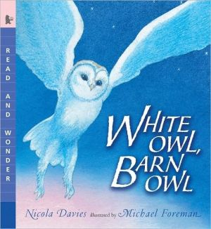 White Owl, Barn Owl written by Nicola Davies