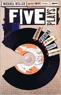 Five Plays book written by Michael Weller