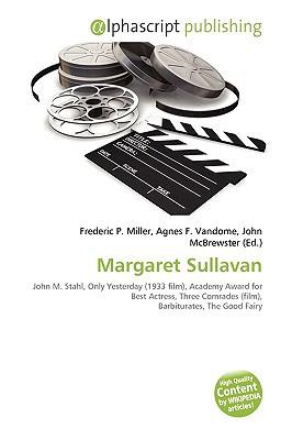 Margaret Sullavan written by Miller, Frederic P. , Vandome, Agnes F. , McBrewster, John