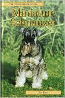 Pet Owner's Guide to the Miniature Schnauzer book written by Ringpress Books