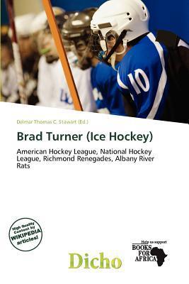 Brad Turner (Ice Hockey) written by Delmar Thomas C. Stawart