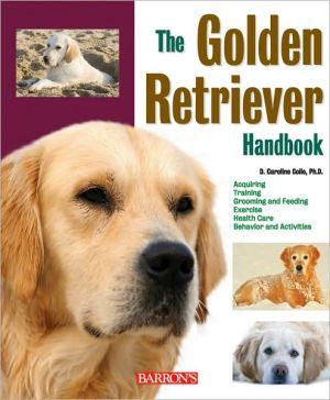 The Golden Retriever Handbook book written by D. Caroline Coile Ph.D.