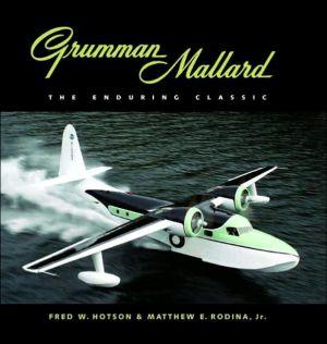 Grumman Mallard: The Enduring Classic written by Fred W. Hotson