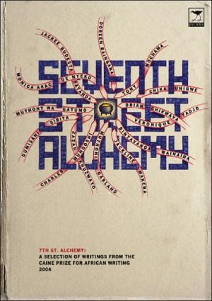 Seventh Street Alchemy 2004: A Selection of Works from the Caine Prize for African Writing written by Jacana Media