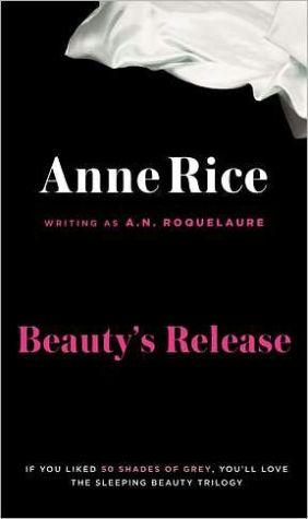Beauty's Release (Sleeping Beauty Series #3) book written by Anne Rice