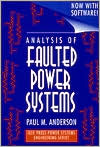 Analysis of Faulted Power Systems book written by Paul M. Anderson