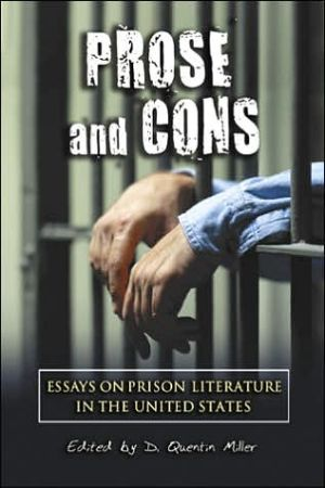 Prose and Cons: Essays on Prison Literature in the United States written by D. Quentin Miller