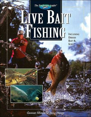 Live Bait Fishing : Including Doughbait and Scent book written by Gunnar Miesen, Steve Hauge