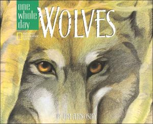Wolves: A One Whole Day Book written by Jim Arnosky