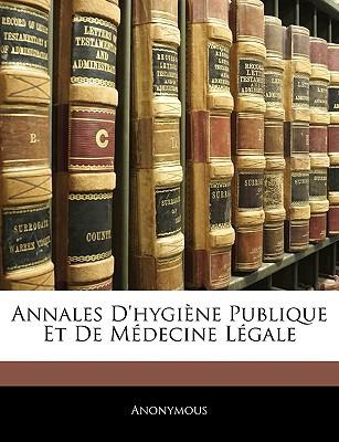 Annales D'Hygine Publique Et de Mdecine Lgale book written by Anonymous