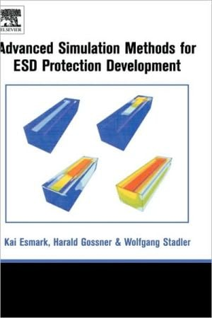 Simulation Methods For Esd Protection Development book written by Harald Gossner