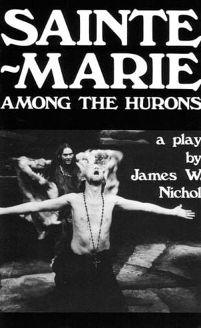 Sainte-Marie Among the Hurons book written by James W. Nichol