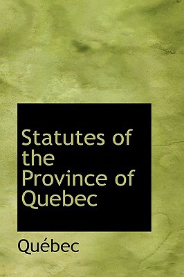 Statutes of the Province of Quebec written by Qubec